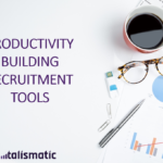 3 Best Productivity Tools for Recruiters
